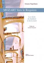 Napolitano Ernesto - Mozart Vers Le Requiem - Les Recits Du Bonheur Et De La Mort