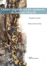 Gonin Frederic - Quatre Regards Sur Les Quatuors A Cordes De Joseph Haydn