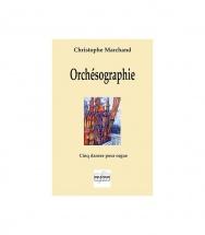 Marchand Christophe - Orchesographie - Cinq Danses Pour Orgue, Manuels Seuls