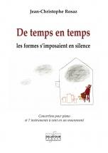 Rosaz Jean-christophe - De Temps En Temps Les Formes S'imposaient En Silence - Concertino Pour Piano