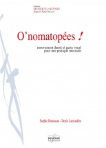 Rousseau Sophie - O'nomatopees! Pour Choeur Mixte Satb A Cappella