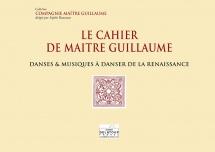 Compagnie Maitre Guillaume - Le Cahier De Maitre Guillaume Pour Choeur Mixte Satb A Cappella