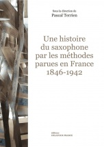 Une Histoire Du Saxophone Par Les Methodes Parues En France : 1846-1942