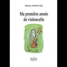 Temesvari Mihaly - Ma Premiere Annee De Violoncelle