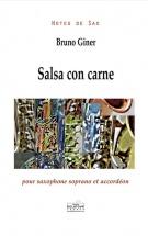 Giner Bruno - Salsa Con Carne Pour Saxophone Soprano Et Accordeon