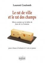 Coulomb Laurent - Le Rat De Ville Et Le Rat Des Champs Pour Choeur D