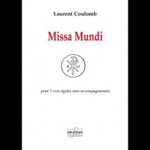 Laurent Coulomb - Missa Mundi - 3 Voix Egales Sans Accompagnement