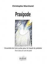 Marchand Christophe - Praxipode - Ensemble De Trois Suites Pour Le Travail Du Pedalier