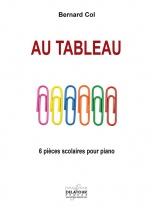 Col Bernard - Au Tableau - 6 Pieces Scolaires Pour Piano