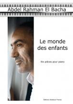 El Bacha Abdel Rahman - Le Monde Des Enfants - Six Pieces Pour Piano