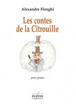 Flenghi Alexandre - Les Contes De La Citrouille Pour Piano