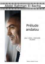 El Bacha Abdel Rahman - Prelude Andalou Pour Violon, Violoncelle Et Piano