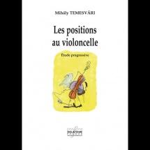 Temesvary Mihaly - Les Positions Au Violoncelle - Etude Progressive