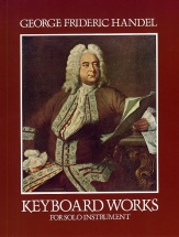 G.f. Handel Keyboard Works For Solo Instruments - Piano Solo