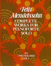 Mendelssohn Felix - Complete Works For Pianoforte Solo - 001 - Piano Solo