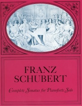 Schubert Franz - Complete Sonatas For Pianoforte Solo - Piano Solo