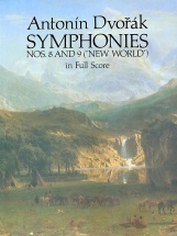 Dvorak Antonin - Symphony No. 8 In G Major, Op.88, Symphony No. 9 In E Minor, Op.95 - Full Score
