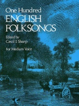 Sharp Cecil J. - One Hundred English Folk Songs - Medium Voice