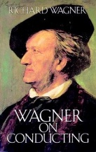 Richard Wagner - On Conducting