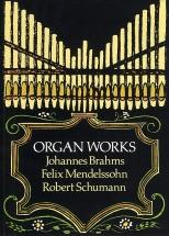 Brahms, Mendelssohn And Schumann Organ Works - Organ