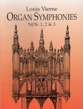 Vierne Louis - Organ Symphonies - Nos. 1-3 - Organ