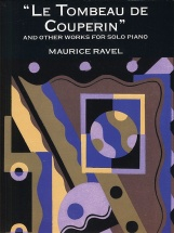 Ravel Le Tombeau De Couperin And Other Works - Piano Solo