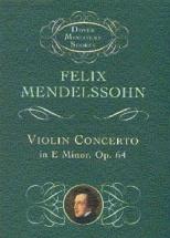 Felix Mendelssohn Violin Concerto In E Minor - Violin And Orchestra