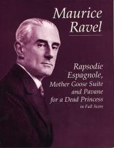 Ravel Maurice - Rapsodie Espagnole, Mother Goose Suite, And Pavane For A Dead Princess - Full Score