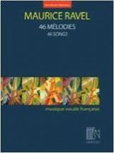 Ravel Maurice - 46 Melodies - Voix Haute and Piano