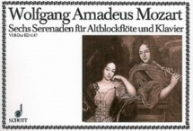 Mozart W.a. - Six Serenades  - No. 6 In Bb Major - Treble Recorder (violin, Oboe, Flute) And Piano