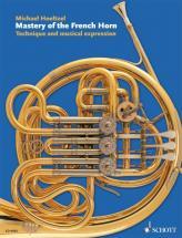 Hoeltzel Michael - Mastery Of The French Horn - Horn