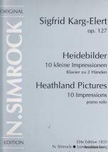 Karg-elert Sigfrid - Heathland Pictures 10 Impressions Op.127