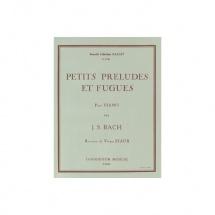 Bach Johann Sebastian - Petits Preludes Et Fugues - Piano