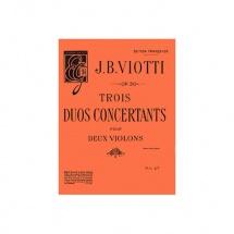 Viotti Giovanni Battista - Duos Concertants (3) Op.30 - 2 Violons