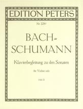 Bach Johann Sebastian  - Piano Accompaniment To The Sonatas For Solo Violin, Vol.2 - Violin And Pian