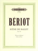 Beriot Charles-august De - Scene De Ballet Op.100 - Violin And Piano