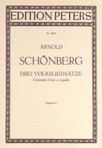 Schoenberg Arnold - 3 Folksong Settings - Mixed Choir (par 10 Minimum)