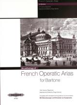 French Operatic Arias For Baritone  - 19th Century Repertoire - Voice And Piano (par 10 Minimum)