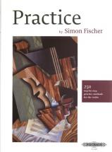 Fischer Simon - Practice  250 Step-by-step Practice Methods For The Violin - Violin
