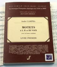 Campra Andre - Motets A I, Ii, Iii Voix, Avec La Basse Continue, Livre Premier - Fac-simile Fuzeau