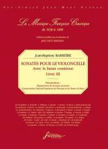 Barriere J.b. - Sonates Pour Le Violoncelle Avec La Basse Continue Livre Iii - Fac-simile Fuzeau