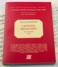 Bourgeois T.l. - Cantates Francoises, Livre Premier, 1708 - Fac-simile Fuzeau