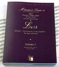 Dugot J. - Methodes Et Traites Luth Vol.1, Serie I France 1600-1800 - Fac-simile Fuzeau