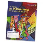 Haas Regis - Le Monde Des Instruments Des Origines A Nos Jours - Livret De L'eleve