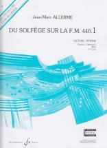 Allerme Jean-marc - Du Solfege Sur La Fm 440.1 Lecture / Rythme (eleve)
