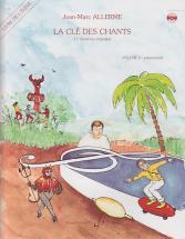 Allerme Jean-marc - La Cle Des Chants Vol.2 (eleve)