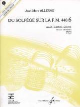 Allerme Jean-marc - Du Solfege Sur La Fm 440.6 Chant / Audition / Analyse + Cd (eleve)