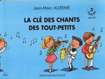Allerme Jean-marc - La Cle Des Chants Des Touts-petits Vol.3 + Cd