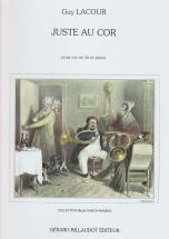 Lacour Guy - Juste Au Cor - Cor, Piano