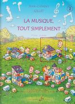 Jollet Jean-clement - La Musique Tout Simplement Vol.2 (eleve)